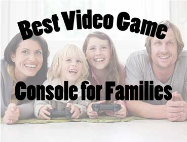 What is the Best Video Game Console for Families?