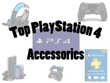 Top PlayStation 4 Accessories