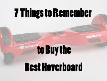 7 Things to Remember to Buy the Best Hoverboard