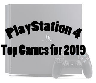 Top 10 PlayStation 4 Games – Best Games for 2019   Your Life